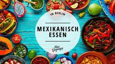 11 Orte mit mexikanischem Essen in Berlin, die ihr probieren müsst