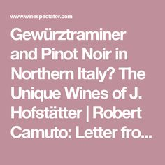 Gewürztraminer and Pinot Noir in Northern Italy? The Unique Wines of J. Hofstätter | Robert Camuto: Letter from Europe | Blogs | Wine Spectator