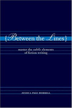 Between the Lines: Master the Subtle Elements of Fiction Writing