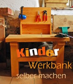 werkbank f r kinder bauanleitung zum selber bauen selber machen listting 1 pinterest. Black Bedroom Furniture Sets. Home Design Ideas