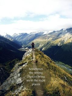 Sometimes the wrong choices bring us to the right places. #Travel #Quote
