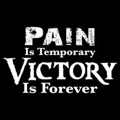"""Tattoo Ideas & Inspiration - Quotes & Sayings   """"Pain Is Temporary. Victory Is Forever"""""""