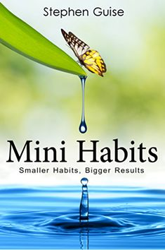 Descargar o leer en línea Mini Habits Libro Gratis PDF/ePub - Stephen Guise, Discover the Life-Changing Strategy of This Worldwide Bestseller in 17 Languages! UPDATED: Includes the best habit. Good Books, Books To Read, Free Books, Life Changing Books, Good Habits, Healthy Habits, Book Summaries, Change My Life, Going To The Gym
