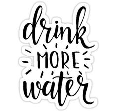 Drink More Water Sticker Tumblr Stickers, Cool Stickers, Printable Stickers, Laptop Stickers, Drink More Water, Drink Water Quotes, Girl Boss Quotes, Self Love Quotes, Change Quotes