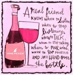 Friends And Wine Quotes - A Real Friend Knows Wine Quotes Wine Humor Wine The 20 Most Classy Wine Quotes Of All Time Wine Quotes Wine Wine And Friendship Wine Quotes Wine Coole. Wine Meme, Wine Funnies, Wine Jokes, Wine Signs, Wine Down, Drinking Quotes, Youre My Person, Wine Wednesday, Wine Parties