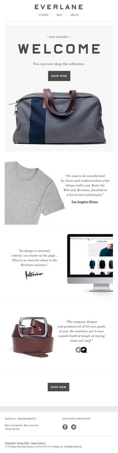 #Everlane #WelcomeEmail #EmailDesign <<<<< Nice and simple, and will translate well to mobile. CR