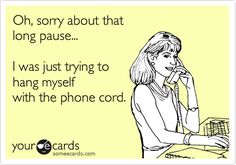 E-Card Sarcastic Humor! In my case it's hanging myself with my phone charger. Someecards, Haha Funny, Lol, Funny Stuff, Funny Things, Funny Work, Funny Shit, Random Things, Pharmacy Humor