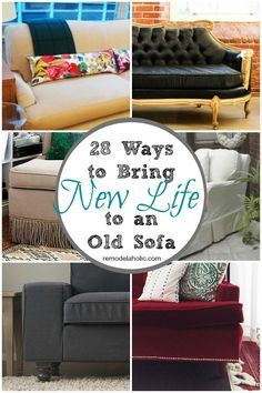 A new sofa is expensive! It can be hard to justify a new sofa purchase, especially if your old one is still comfortable and functional. However, a sofa that is ugly and outdated can be an annoying eyesore. Give your old sofa a makeover so it looks good in your home until it's time to replace it! Here are 28 clever ways to bring new life to an old sofa.   Read more at http://www.remodelaholic.com/28-ways-bring-life-sofa/#kHe8Ue1rODAHjmMk.99