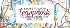 When applying for medical school you'll definitely be expected to show that you can work in a team in some way or another. Here are 5 ways you an do just that...