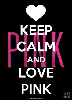 keep calm  | Keep Calm & Love Pink Pictures, Photos, and Images for Facebook ...