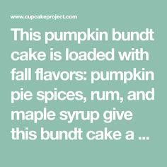 This pumpkin bundt cake is loaded with fall flavors: pumpkin pie spices, rum, and maple syrup give this bundt cake a warm and festive fall flavor. Pumpkin Bundt Cake, Pumpkin Pie Spice, Caramel Icing, Icing Recipe, Apple Butter, Maple Syrup, Rum, Festive, Spices