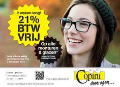 Van 20 november tot 4 december betaalt u geen BTW bij Copini opticiens Sneek. Exclusief aanbiedingen.