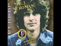 B.J Thomas - Hooked on a feeling (1969)  I used to like this one, listened to it a lot.  That really was a great year!!! :-)  - Kim