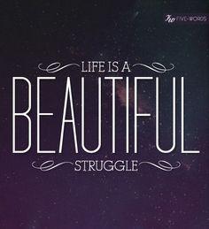 life is a beautiful struggle