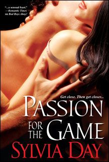 Passion for the Game | Sylvia Day ~ Paranormal, Historical, Contemporary Romance Fiction #2