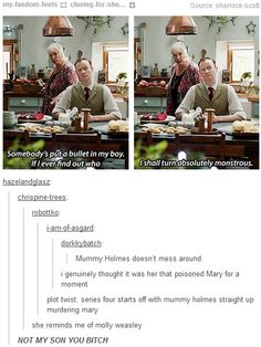 """Mummy did say she would be """"Absolutley murderous"""" if she found out who shot Sherlock. I bet Mycroft would train her to shoot."""