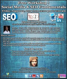 Free Workshop! Social Media & SEO Fundamentals Friday, August 22, 2014   from 12:00 pm to 2:00 pm Queens Dance Project, 214-26 41st Avenue Bayside, NY 11361  For Registration Click Below Link  https://events.r20.constantcontact.com/register/eventReg?oeidk=a07e9geva5ncde5f7c3&oseq=&c=&ch=