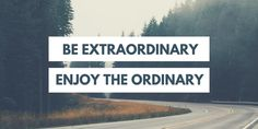 Are you extraordinary? Personally, I'm trying but it is a daily battle. Hope you have an awesome day. #Enjoylife #LiveBig