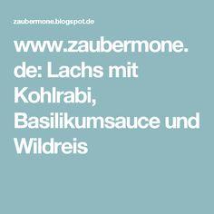 www.zaubermone.de: Lachs mit Kohlrabi, Basilikumsauce und Wildreis