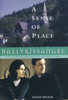 Ballykissangel: A Sense of Place by Hugh Miller  Recommended by Paul Anderson  Set of 6 No Kindle avail.