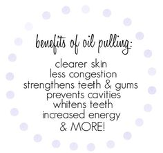Coconut Oil Pulling - Learn how to increase your energy, clear skin, whiten teeth, etc!
