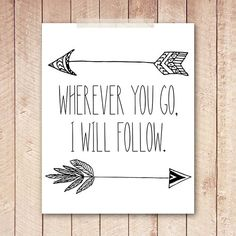 8x10 Art Print, Arrow Printable Art, Wherever You Go, I Will Follow Black and White, Indie, Wanderlust Instant Download, Digital File