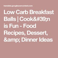 Low Carb Breakfast Balls | Cook'n is Fun - Food Recipes, Dessert, & Dinner Ideas