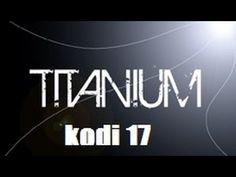 HOW TO INSTALL TITANIUM BUILD ON KODI 17 KRYPTON