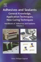 Handbook of adhesives and sealants / series editor, Philippe Cognard All Locations, Editor, Knowledge, Facts
