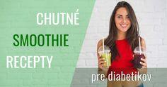 Smoothie recepty pre diabetikov nezvyšujú hladinu cukru v krvi, ak sú konzumované s mierou.Smoothies sú plné živín amajú málo kalórií.