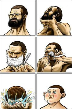 This happens when you shave your beard XD