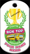 Box Top Winner Brag Tag. Customize your Brag Tags with your school name or a teacher's name. If you don't see a tag you like, we will custom make one for you, FREE! Tags are as low as $0.15 cents each and are available in many fun shapes!