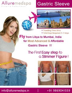 Gastric sleeve surgery is procedure which works by reducing your stomach size by Celebrity Gastric sleeve surgeon Dr. Milan Doshi. Fly to India for Gastric sleeve surgery (also known as Sleeve Gastrectomy) at affordable price/cost compare to Tripoli, Benghazi, Tagiura,LIBYA at Alluremedspa, Mumbai, India.   For more info- http://Alluremedspa-libya.com/