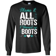 Hi everybody!   Blame It All On My Roots I Showed Up In Boots TShirt - Long Sleeve Tee https://vistatee.com/product/blame-it-all-on-my-roots-i-showed-up-in-boots-tshirt-long-sleeve-tee-2/  #BlameItAllOnMyRootsIShowedUpInBootsTShirtLongSleeveTee  #BlameTShirtSleeve #ItMyTShirtSleeve #All #On #MyTee #RootsTShirtTee #IShowed #Showed