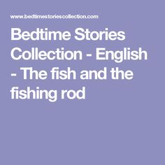 Bedtime Stories Collection - English - The fish and the fishing rod