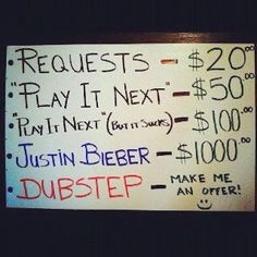 Sign at DJ booth - hilarious - my hubby's been a DJ for 20+ years and he is actually pretty cool about requests, unless the song requested is a complete mood killer!