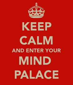 I think it's a bit too much to ask, the keeping calm... But I think Sherlockians are very much in their mind palaces at the moment.....