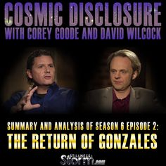 Cosmic Disclosure Season 6 - Episode 2: The Return of Gonzales - Summary and Analysis   Corey Goode and David Wilcock