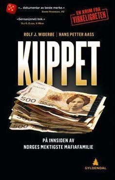 Kuppet: på innsiden av Norges mektigste mafiafamilie Det du ikke trodde skjedde i Norge...