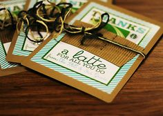 """Thanks a latte"" Starbucks gift card holders inspired by eighteen25.blogspot.com for our ""specials""."