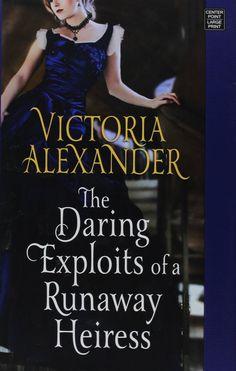 Victoria Alexander - The Daring Exploits of a Runaway Heiress