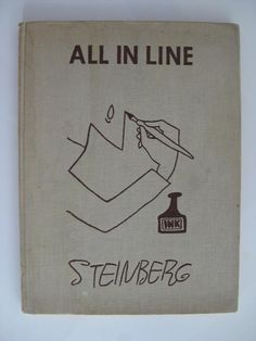Saul Steinberg - All in line (Duell, Sloan & Pearce, New-York, 1945) / http://www.saulsteinbergfoundation.org