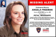 ANGELA FREEMAN , Age Now: 40, Missing: 09/10/1993. Missing From PETAL, MS. ANYONE HAVING INFORMATION SHOULD CONTACT: Petal Police Department (Mississippi) 1-601-544-5331 or Perry County Sheriff's Office (Mississippi) 1-601-964-8461.