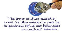 The inner conflict caused by cognitive dissonance can push us to positively refine our behaviours and actions