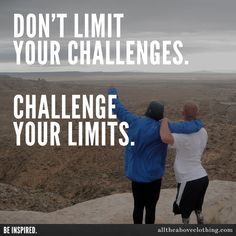 """Inspired Fashion - All The Above Clothing www.ata-clothing.com  Inspirational quote - """"Don't limit your challenges.  Challenge your limits."""""""
