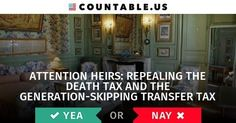 Attention Heirs: This bill Would Repeal the Death Tax and the Generation-Skipping Transfer Tax  #EstateTax #GenerationSkippingTransferTax #Taxes #IRS #Families #Government #Politics #Countable