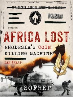 Buy Africa Lost: Rhodesia's COIN Killing Machine by Brandon Webb, Dan Tharp, SOFREP and Read this Book on Kobo's Free Apps. Discover Kobo's Vast Collection of Ebooks and Audiobooks Today - Over 4 Million Titles! Books To Read, My Books, Navy Seals, What To Read, Book Nooks, Special Forces, Military History, Reading Lists, Audiobooks