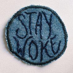 STAY WOKE Embroidered Denim Patch by LarkinAndLarkin on Etsy