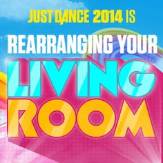 Just Dance 2014 is rearranging your living room.