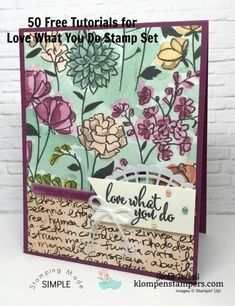 50 Tutorials for the Love What You Do stamp set special purchase. #lovewhatyoudo #sharewhatyoulove #stampingtutorials